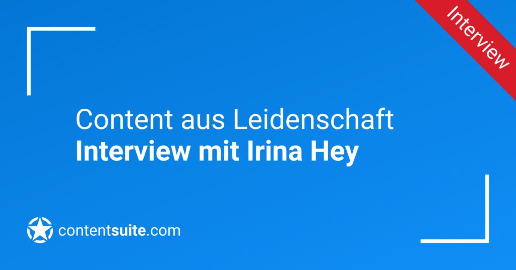 Content Marketing aus Leidenschaft, Interview mit Irina Hey Cover Grafik