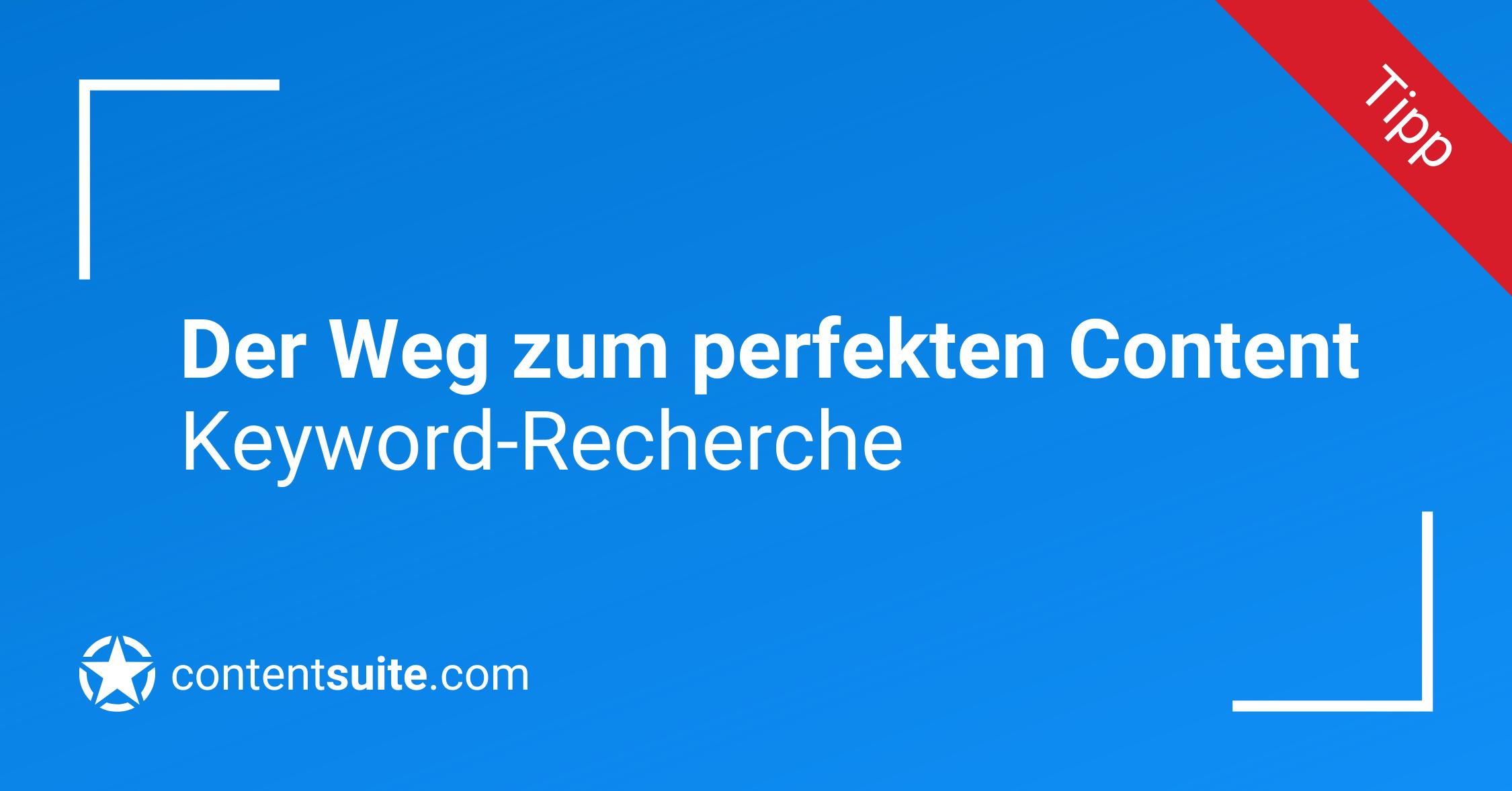 Keyword Recherche - der perfekte Content