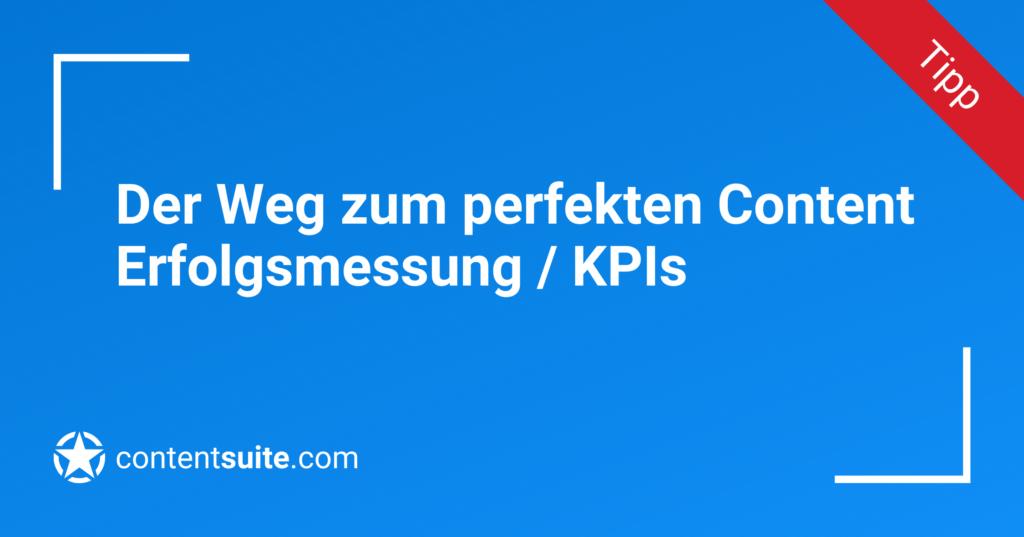 Erfolgsmessung Content Marketing / KPIs